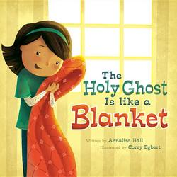 Holy Ghost Is Like a Blanket book