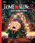Home Alone 2: Lost in New York: The Classic Illustrated Storybook book