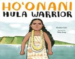 Ho'onani: Hula Warrior book