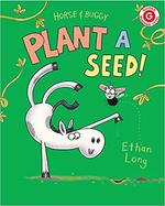 Horse & Buggy Plant a Seed (I Like to Read) book