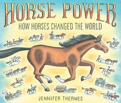 Horse Power: How Horses Changed the World book