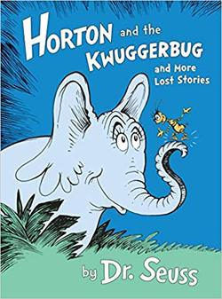 Horton and the Kwuggerbug and More Lost Stories book