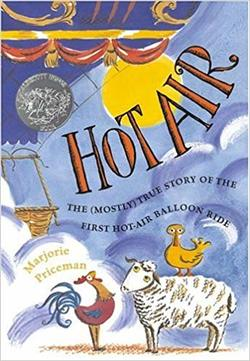 Hot Air: The (Mostly) True Story of the First Hot-Air Balloon Ride (Caldecott Honor Book) book