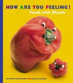 How Are You Peeling? Food With Moods book