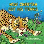How Cheetah Got His Tears book