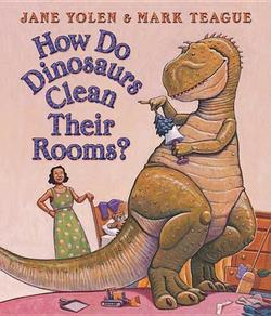 How Do Dinosaurs Clean Their Rooms? book