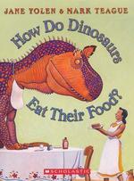 How Do Dinosaurs Eat Their Food? book