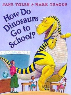 How Do Dinosaurs Go to School? book