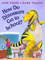 How Do Dinosaurs Go to School? book