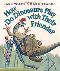 How Do Dinosaurs Play with Their Friends? book