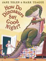 How Do Dinosaurs Say Good Night? book