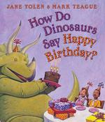 How Do Dinosaurs Say Happy Birthday? book