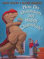 How Do Dinosaurs Say Happy Chanukah? book