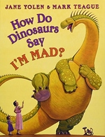 How Do Dinosaurs Say I'M MAD? book