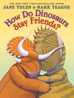 How Do Dinosaurs Stay Friends? book