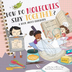How Do Molecules Stay Together? Book