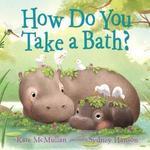 How Do You Take a Bath? book