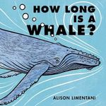 How Long Is a Whale? book