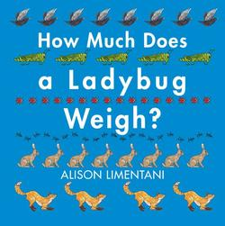 How Much Does a Ladybug Weigh? book