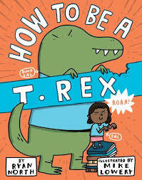How to be a T. Rex book