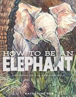 How to Be an Elephant book