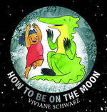 How to Be on the Moon book