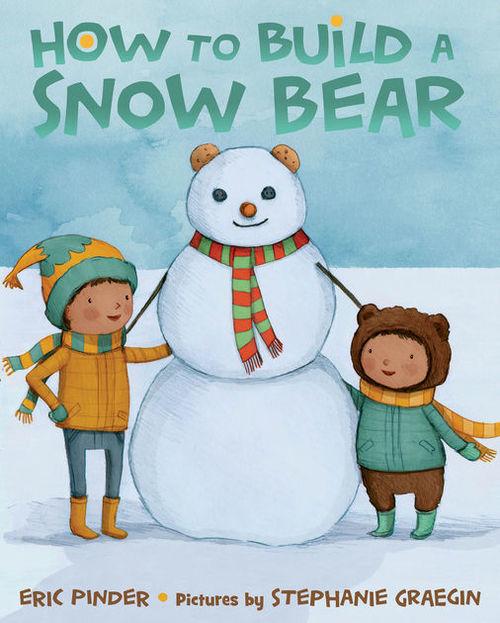 How to Build a Snow Bear book