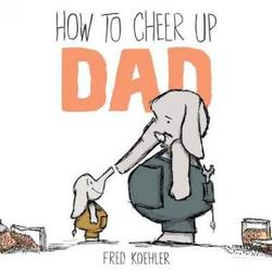 How to Cheer Up Dad book