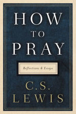 How to Pray: Reflections and Essays book