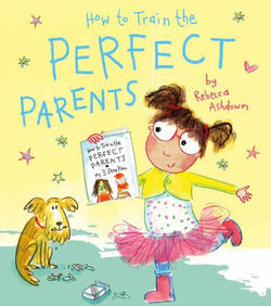 How to Train the Perfect Parents book