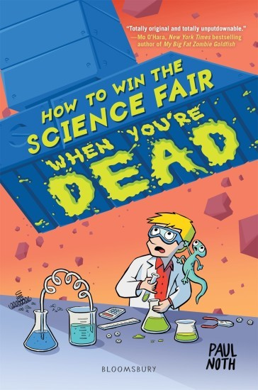 How to Win the Science Fair When You're Dead book