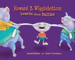 Howard B. Wigglebottom Learns about Bullies book