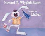 Howard B. Wigglebottom Learns to Listen book