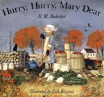 Hurry, Hurry, Mary Dear! book