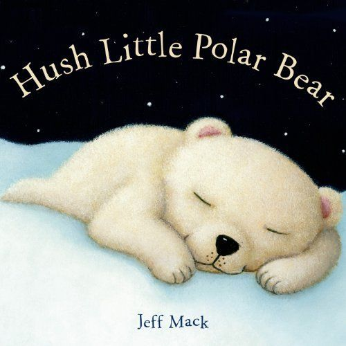 Hush Little Polar Bear: A Picture Book book