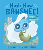 Hush Now, Banshee! book