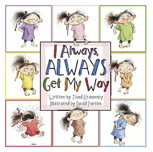 I Always, ALWAYS Get My Way book