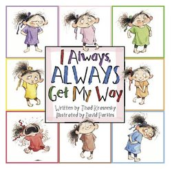 I Always, ALWAYS Get My Way book