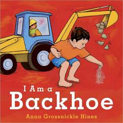 I Am a Backhoe book