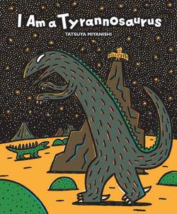 I Am a Tyrannosaurus book