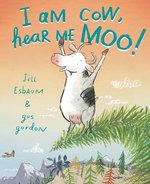 I Am Cow, Hear Me Moo! book