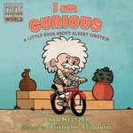 I am Curious: A Little Book About Albert Einstein book