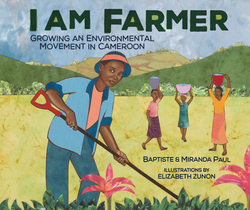 I Am Farmer: Growing an Environmental Movement in Cameroon book