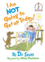 I Am Not Going to Get Up Today! book