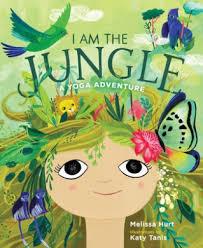 I Am the Jungle: A Yoga Adventure book