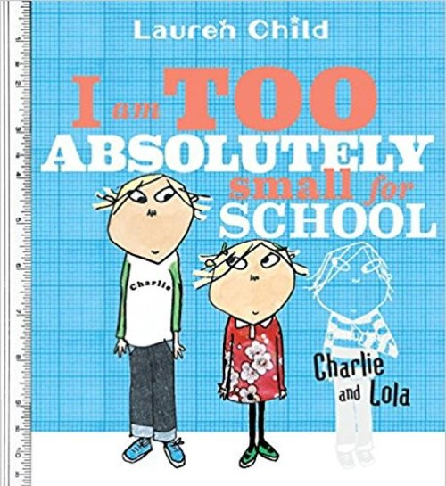 I Am Too Absolutely Small for School Book