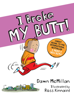 I Broke My Butt!: The Cheeky Sequel to the International Bestseller I Need a New Butt! book