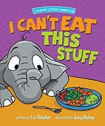 I Can't Eat This Stuff book