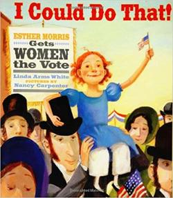 I Could Do That!: Esther Morris Gets Women the Vote book