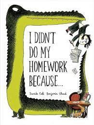 I Didn't Do My Homework Because... book
